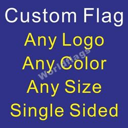 1 Custom Flag Any Logo Any Size Any Color Banner Add Freight