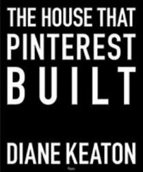 The House That Pinterest Built by Diane Keaton 2017 Hardcover