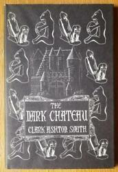 The Dark Chateau And Other Poems By Clark Ashton Smith - Arkham House