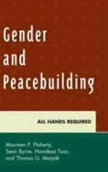 Gender And Peacebuilding All Hands Required By Cheung, Maria Cook-huffman,...