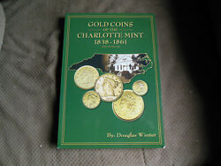 Gold Coins Of The Charlotte Mint 1838-1861 By Douglas Winter