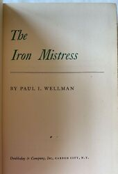 Vintage The Iron Mistress By Paul Wellman 1951 Hardcover
