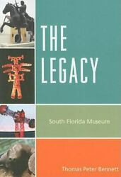 The Legacy South Florida Museum By Bennett Thomas Peter