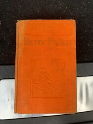 Reconciliation By J. F. Rutherford, 1928 - 750,000 Edition