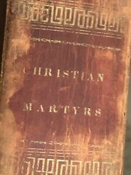 1833 Christian Book Death Of The Martyrs Leather Bound Excellent Engravings