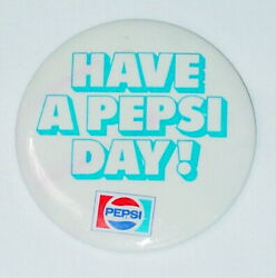 Vintage 1970and039s Pepsi Cola Have A Pepsi Day Pin Back Button - 3 Dia