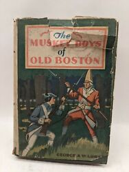The Musket Boys of Old Boston or First Blow for Liberty 1909 Book George Warren