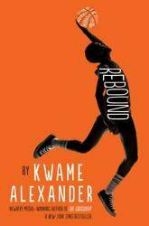 Rebound Crossover By Alexander Kwame Book The Fast Free Shipping