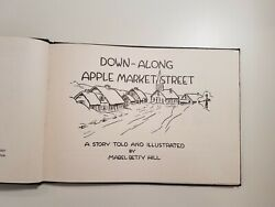 Down Along Apple Market Street By Mabel Hill Hc 1934 Rare Collectible Vintage