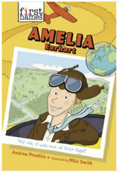 First Names Ser.: Amelia Earhart by Andrew Prentice NEW Hardcover Ages 8 12