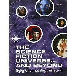The Science Fiction Universe And Beyond Syfy Channel Book Of Sci-fi [hardcover]