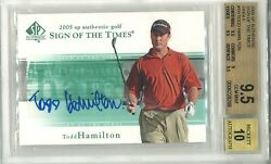 Todd Hamilton 2005 Ud Sp Authentic Golf Sign Of The Times Bgs 9.5/10 Auto Sott