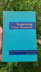 Reappraising Crime Treatment, National Probation And Parole 1953 Yearbook -1954 Hc