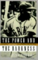 Power And The Darkness The Life Of Josh Gibson In The Shadows Of The Game