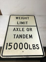 Old Vintage Weight Limit Axle Or Tandem 15000 Lbs Highway Street Sign 24 X 36andrdquo