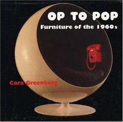 Op To Pop Furniture Of The 1960s 1st Ed Mad Men Mcm Mid-century Xlnt Greenberg