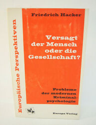 Fails The Human Being Or The Society Friedrich Hacker German Book 1964