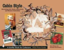 Cabin Style Decorating With Rustic, Adirondack, And Western Collectibles By Su