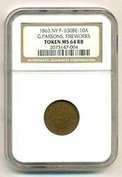 Civil War Token 1863 New York Ny G Parsons Fireworks F-630be-10a R9 Ms64 Rb Ngc