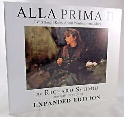 Alla Prima Ii Everything I Know About Painting Richard Schmid New Sealed Book