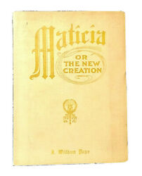 Maticia Or The New Creation J William Pope First Edition 1914 Antique Book Rare