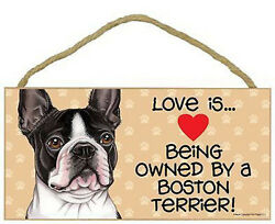 Love Being Owned by Boston Terrier Sign Plaque Dog Gift 5 x 10
