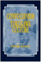 Confucianism And Tokugawa Culture By Peter Nosco 1997 Paperback
