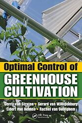 NEW Optimal Control of Greenhouse Cultivation by Gerrit van Straten