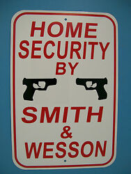 New Home Security Sign By Smith And Wesson Parking Street Sign Made In The Usa