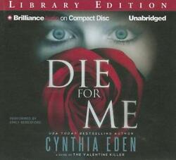 Die for Me : A Novel of the Valentine Killer by Cynthia Eden