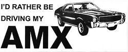Amc Emblem Decal Iand039d Rather Be Driving My Amx Chevy Ford Dodge Honda Dodge