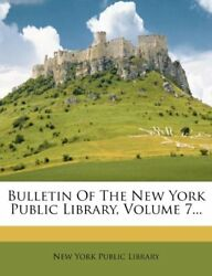 NEW Bulletin Of The New York Public Library Volume 7...