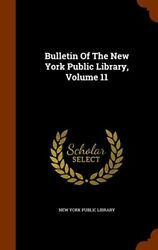 NEW Bulletin Of The New York Public Library Volume 11
