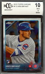 2015 Topps Chrome 112 Kris Bryant Rookie Card Graded Bccg 10