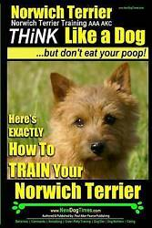 Norwich TerrierNorwich Terrier Training AAA AKC  Think Like a Dog ~ But Don't