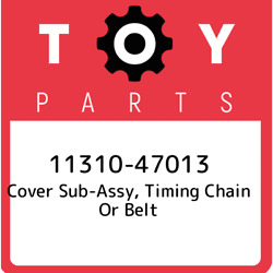 11310-47013 Toyota Cover Sub-assy Timing Chain Or Belt 1131047013 New Genuine