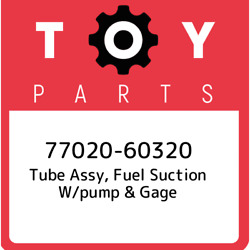 77020-60320 Toyota Tube Assy Fuel Suction W/pump And Gage 7702060320 New Genuine