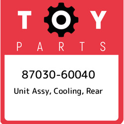 87030-60040 Toyota Unit Assy Cooling Rear 8703060040 New Genuine Oem Part