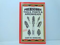 Prehistoric Indian Tools, Points And Arrowheads Gary W. Henschel Sign 1996, 2006