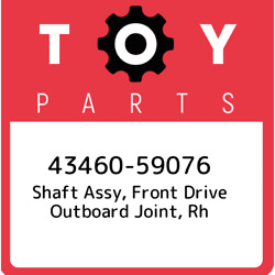 43460-59076 Toyota Shaft Assy Front Drive Outboard Joint Rh 4346059076 New Ge
