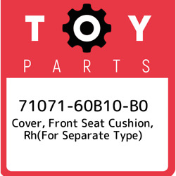 71071-60b10-b0 Toyota Cover, Front Seat Cushion, Rhfor Separate Type 7107160b1