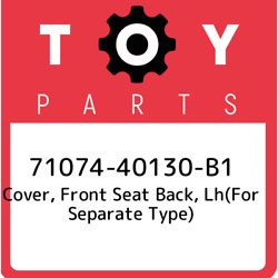 71074-40130-b1 Toyota Cover Front Seat Back Lhfor Separate Type 7107440130b1