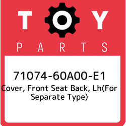 71074-60a00-e1 Toyota Cover, Front Seat Back, Lhfor Separate Type 7107460a00e1