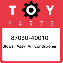 87030-40010 Toyota Blower Assy Air Conditioner 8703040010 New Genuine Oem Part