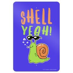 Shell Yeah Hell Yes Snail Funny Humor Home Business Office Sign
