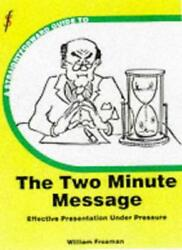 A Straightforward Guide To The Two Minute Message-effective Presentations Under