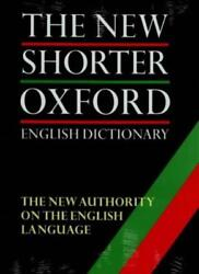 The New Shorter Oxford English Dictionary On Historical Principles. Two Volumes