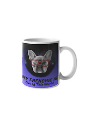 Frenchie Out Of This World 11 oz Ceramic Mug French Bulldog Lover Owner Gift