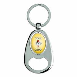 You Can't Spell Cool Without Coo Funny Spinning Oval Bottle Opener Keychain