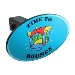 Time To Bounce House Funny Humor Oval Tow Trailer Hitch Cover Plug Insert